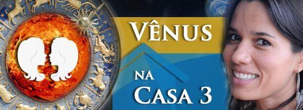 Vênus na Casa 3